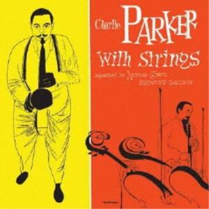 チャーリー・パーカー/ザ・コンプリート・チャーリー・パーカー・ウィズ・ストリングス (初回限定) 【CD】