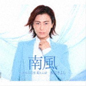 氷川きよし / 南風 C/W おんな花笠 紅とんぼ(Bタイプ) [CD]