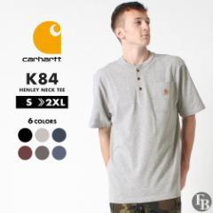 カーハート Tシャツ メンズ 半袖 ヘンリーネック ポケット付き K84 S-2XL Carhartt│LL 2L XXL 3L 大きいサイズ 定番アイテム