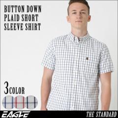 【送料無料】 EAGLE THE STANDARD │ シャツ メンズ 半袖 ボタンダウンシャツ 半袖 [ボタンダウン 半袖 チェック柄 チェックシャツ 半袖