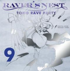 RAVERS NEST 9 TOHO RAVE PARTY -DiGiTAL WiNG-