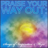 VA / Praise Your Way Out: Songs Of Inspiration (輸入盤CD)