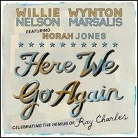 Willie Nelson/Wynton Marsalis/Norah Jones / Here We Go Again (輸入盤CD)