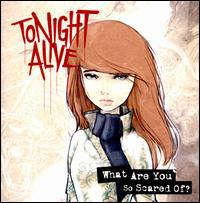Tonight Alive / What Are You So Scared Of (輸入盤CD)(トゥナイト・アライヴ)