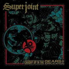 Superjoint / Caught Up In The Gears Of Application (輸入盤CD)【K2016/11/11発売】