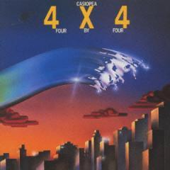 カシオペア/4×4 FOUR BY FOUR