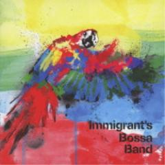 Immigrant's Bossa Band/Immigrant's Bossa Band 【CD】