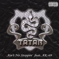 タタール/Ain't No Stoppin' feat.AK-69 【CD】