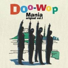 (オムニバス)/ドゥーワップ・マニア オリジナルvol.1 【CD】