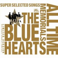送料無料 THE BLUE HEARTS/THE BLUE HEARTS 30th ANNIVERSARY ALL TIME MEMORIALS 〜SUPER SELECTED SONGS〜《完全初回限定生産盤....