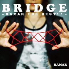 RAMAR/BRIDGE 〜RAMAR THE BEST!!〜 【CD】