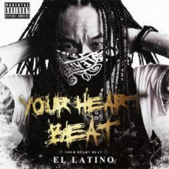 EL LATINO/YOUR HEART BEAT 【CD+DVD】