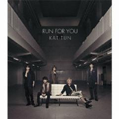 KAT-TUN/RUN FOR YOU 【CD】