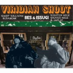 BES & ISSUGI/VIRIDIAN SHOOT 【CD】