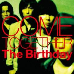 The Birthday/COME TOGETHER 【CD】