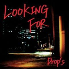Drop's/LOOKING FOR 【CD】