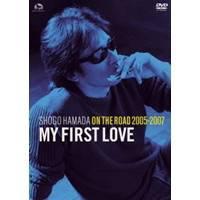 浜田省吾 ON THE ROAD 2005-2007 My First Love【通常版】 【DVD】